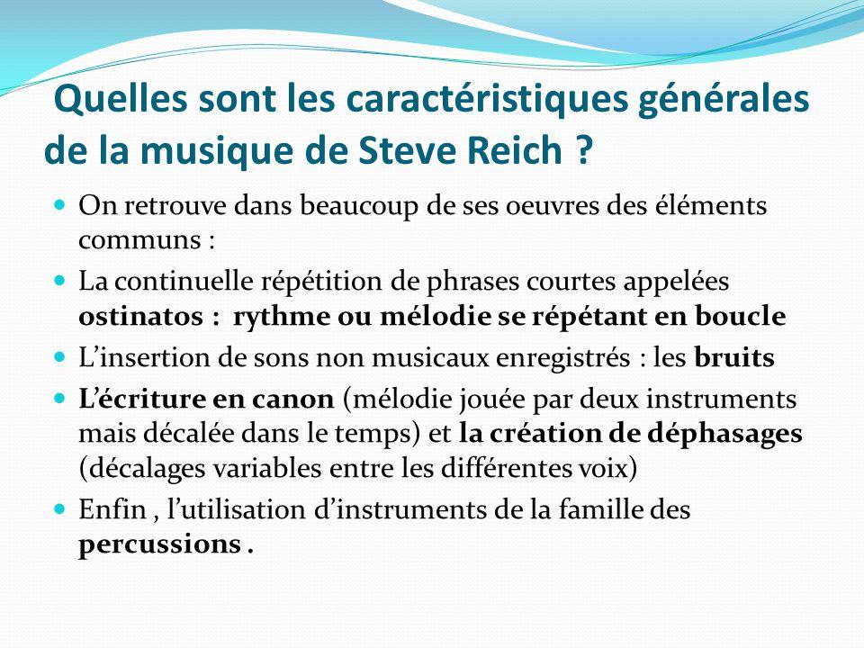 Quelles sont les caractéristiques générales de la musique de Steve Reich