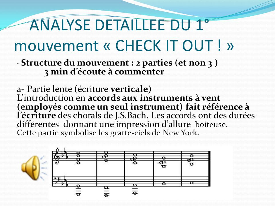 ANALYSE DETAILLEE DU 1° mouvement « CHECK IT OUT ! »