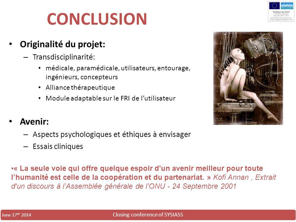 CONCLUSION Originalité du projet: Avenir: Transdisciplinarité: