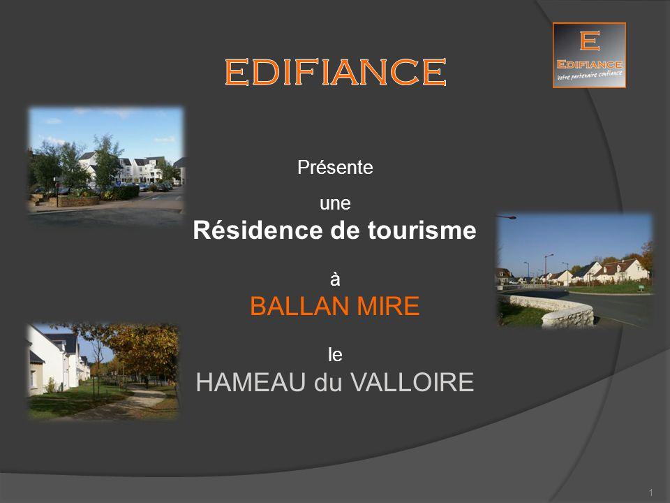EDIFIANCE Résidence de tourisme BALLAN MIRE HAMEAU du VALLOIRE