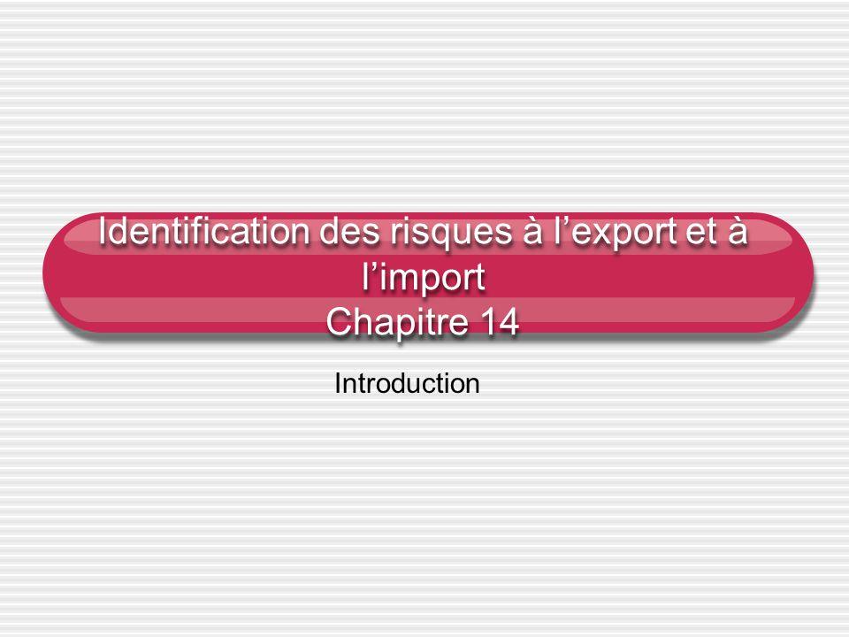 Identification des risques à l'export et à l'import Chapitre 14