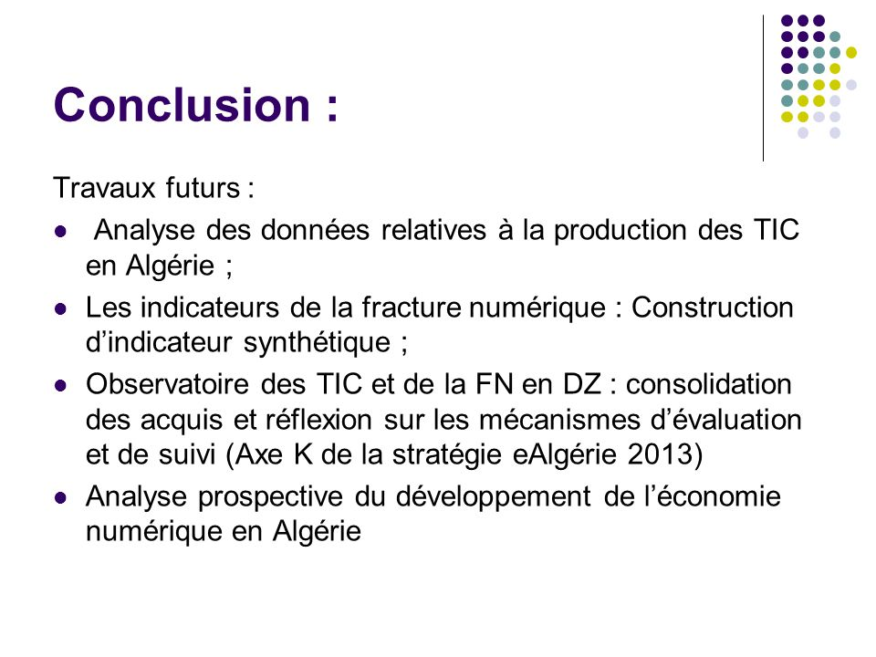 Conclusion : Travaux futurs :