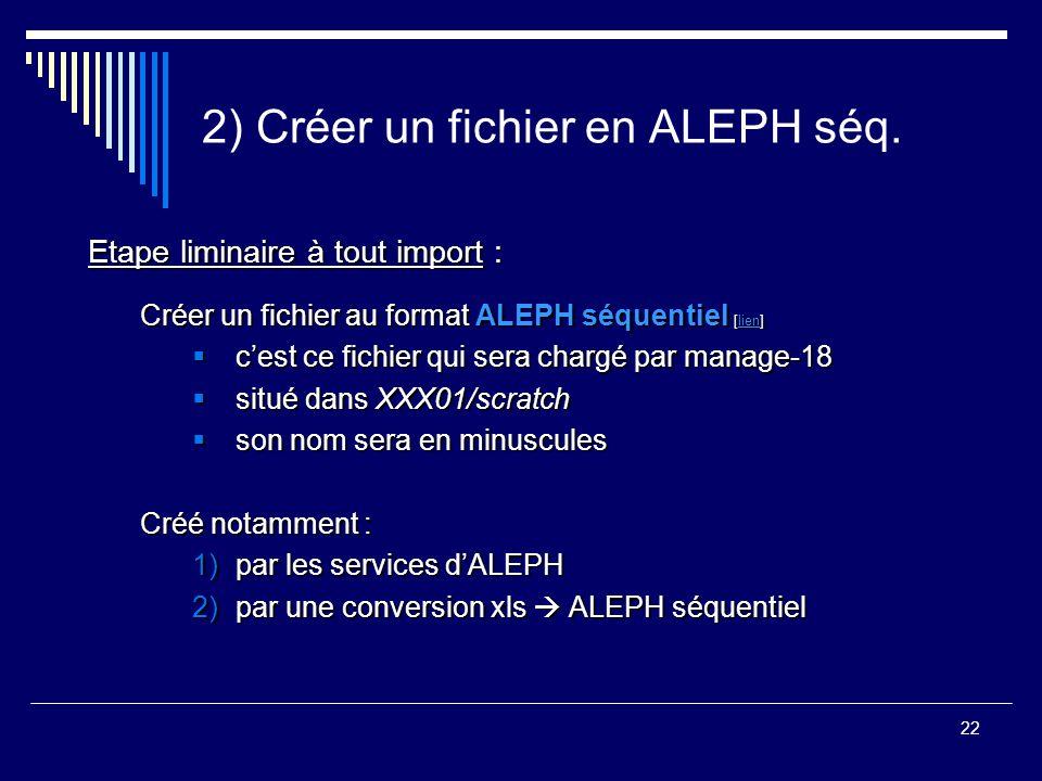 2) Créer un fichier en ALEPH séq.