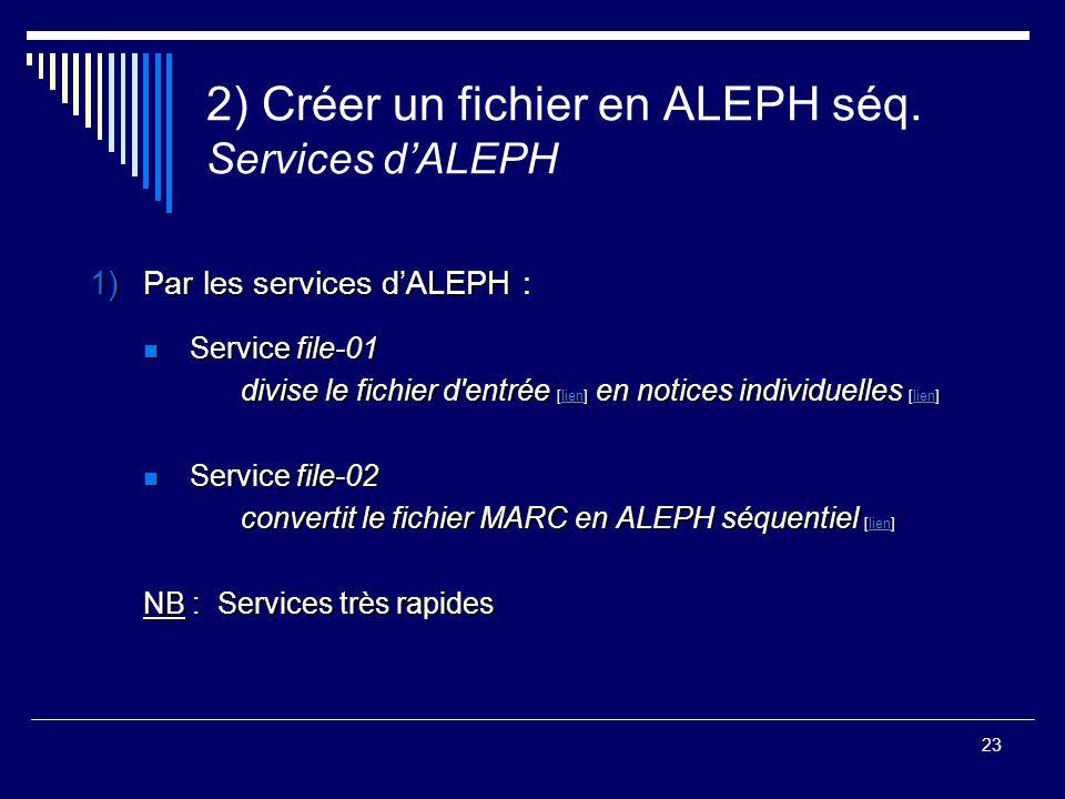 2) Créer un fichier en ALEPH séq. Services d'ALEPH
