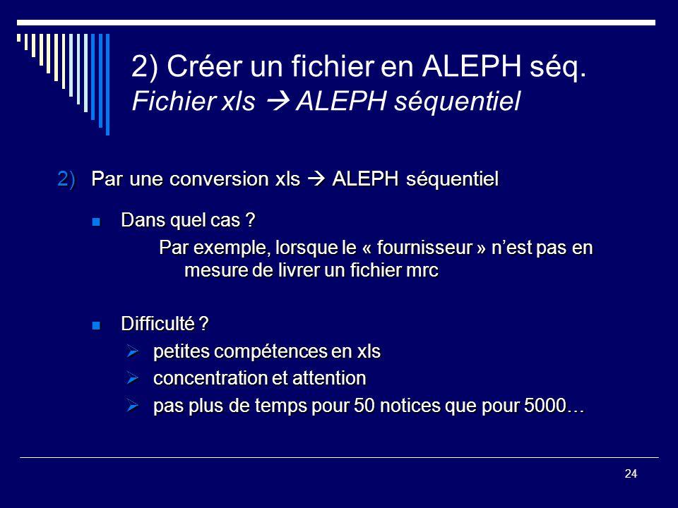 2) Créer un fichier en ALEPH séq. Fichier xls  ALEPH séquentiel
