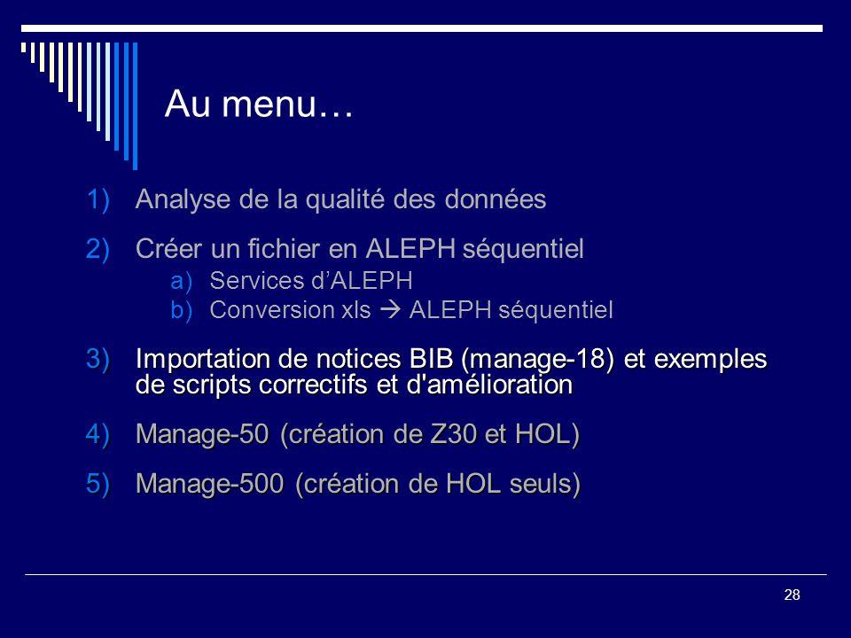 Au menu… Analyse de la qualité des données