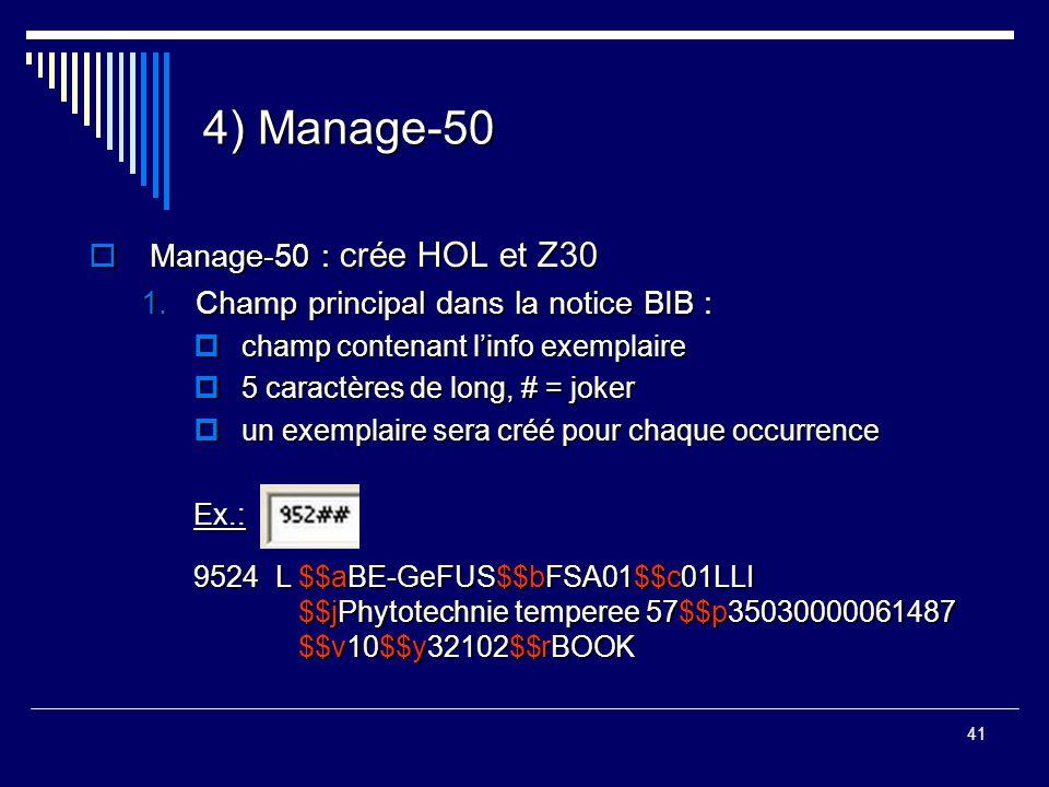 4) Manage-50 Manage-50 : crée HOL et Z30