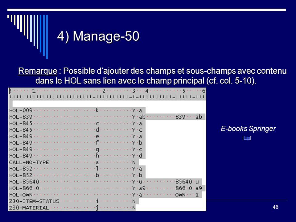 4) Manage-50 Remarque : Possible d'ajouter des champs et sous-champs avec contenu dans le HOL sans lien avec le champ principal (cf. col. 5-10).