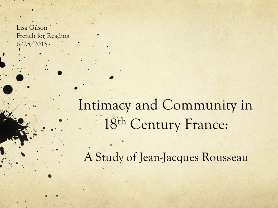 Intimacy and Community in 18th Century France: