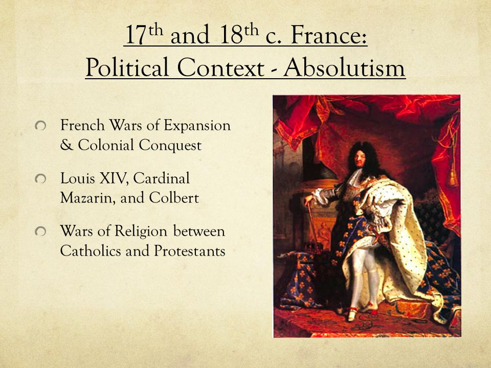 17th and 18th c. France: Political Context - Absolutism