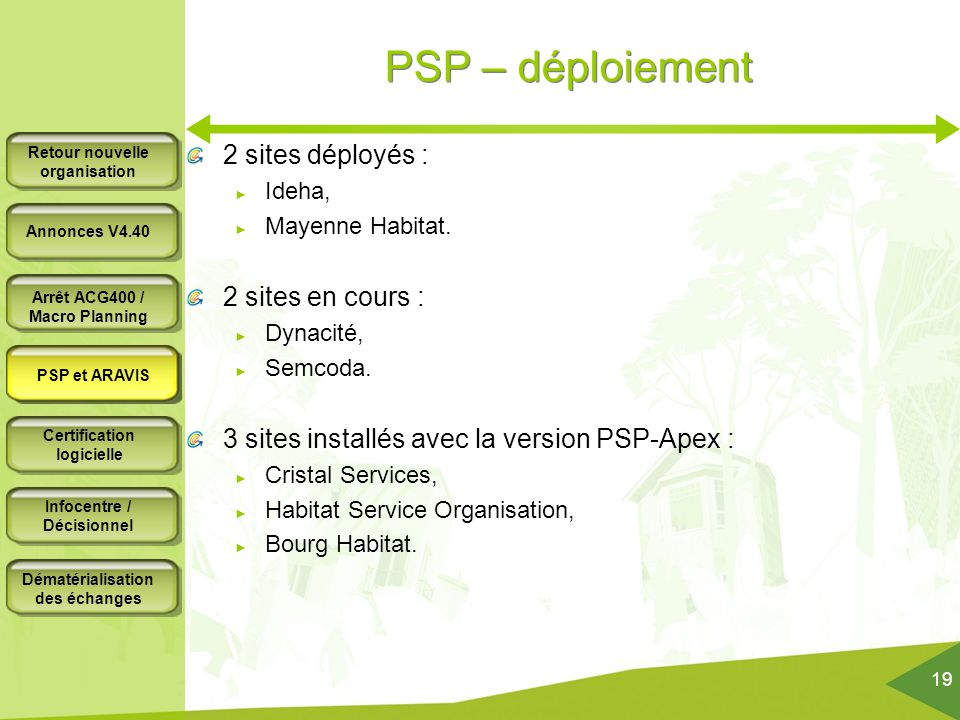 PSP – déploiement 2 sites déployés : 2 sites en cours :