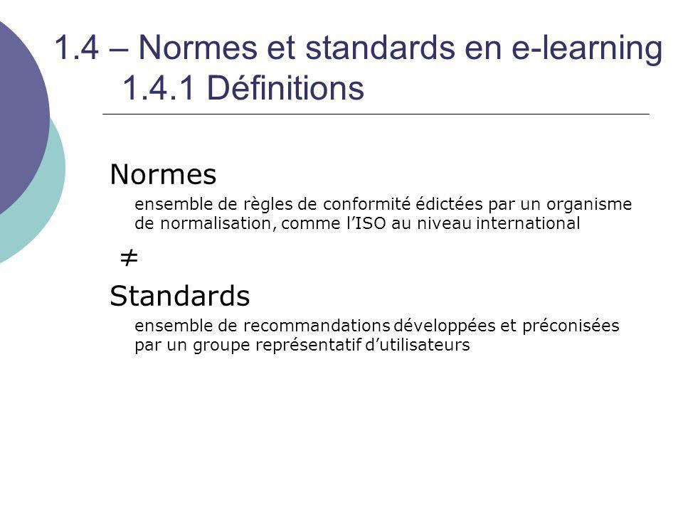 1.4 – Normes et standards en e-learning 1.4.1 Définitions