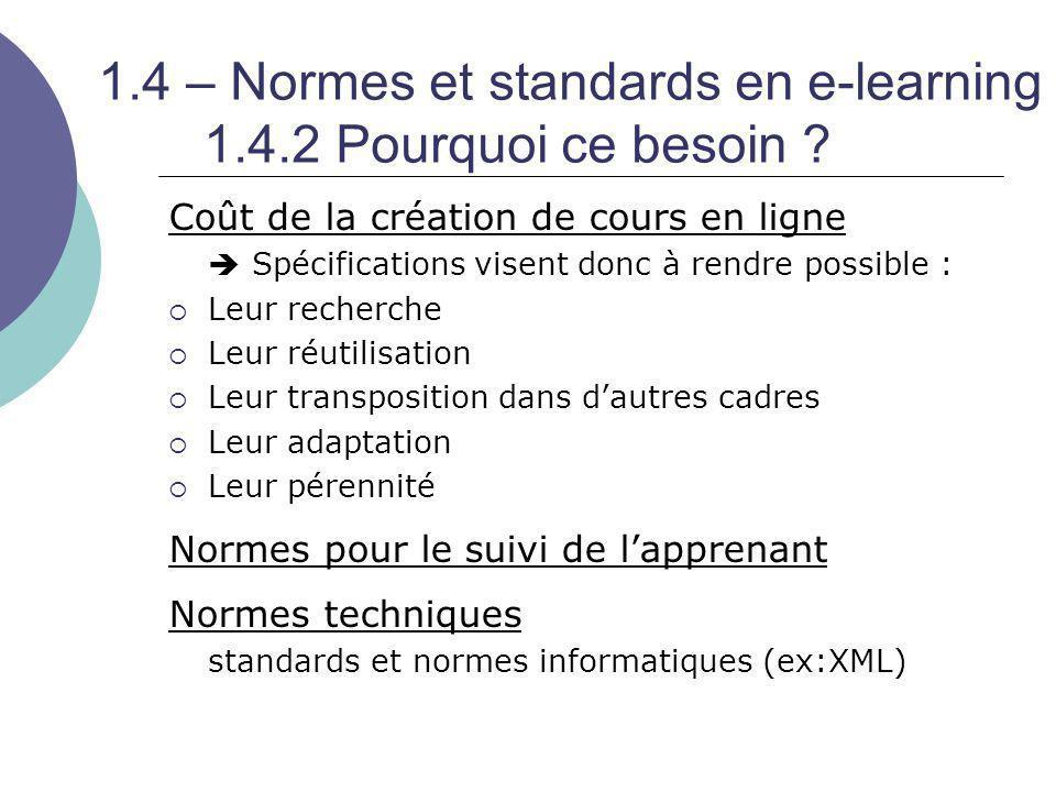 1.4 – Normes et standards en e-learning 1.4.2 Pourquoi ce besoin