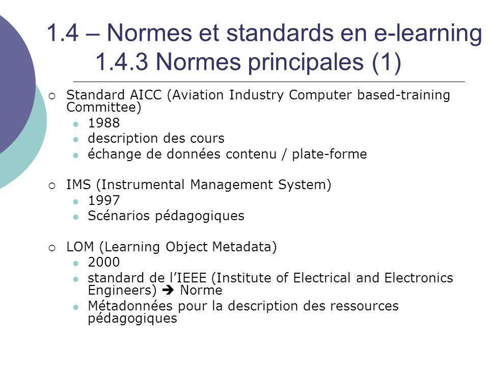 1.4 – Normes et standards en e-learning 1.4.3 Normes principales (1)