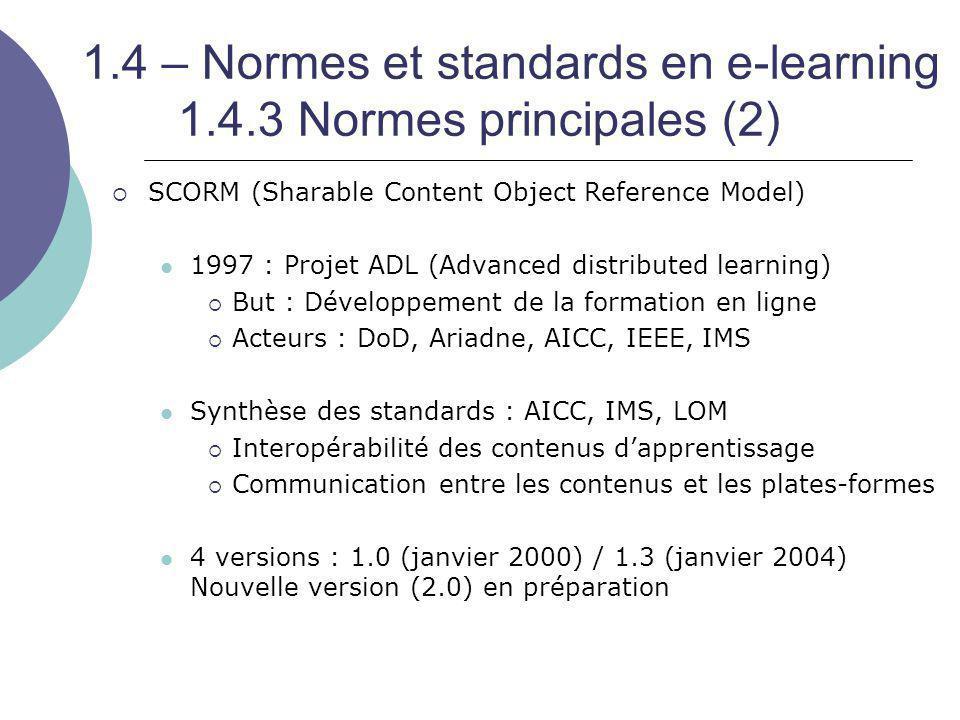 1.4 – Normes et standards en e-learning 1.4.3 Normes principales (2)