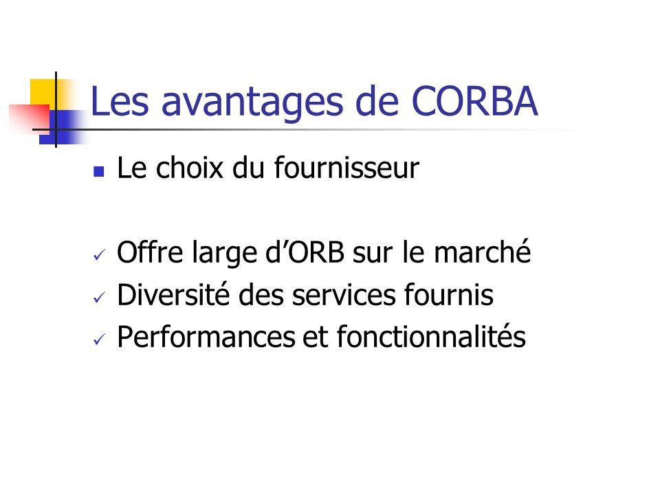 Les avantages de CORBA Le choix du fournisseur