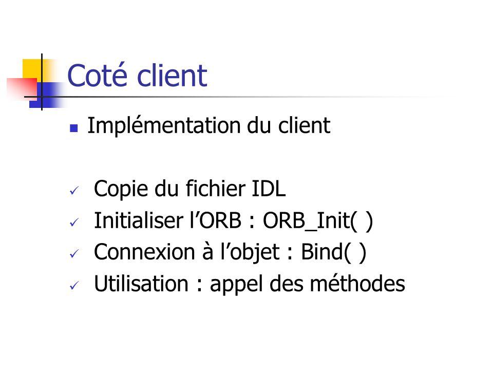 Coté client Implémentation du client Copie du fichier IDL