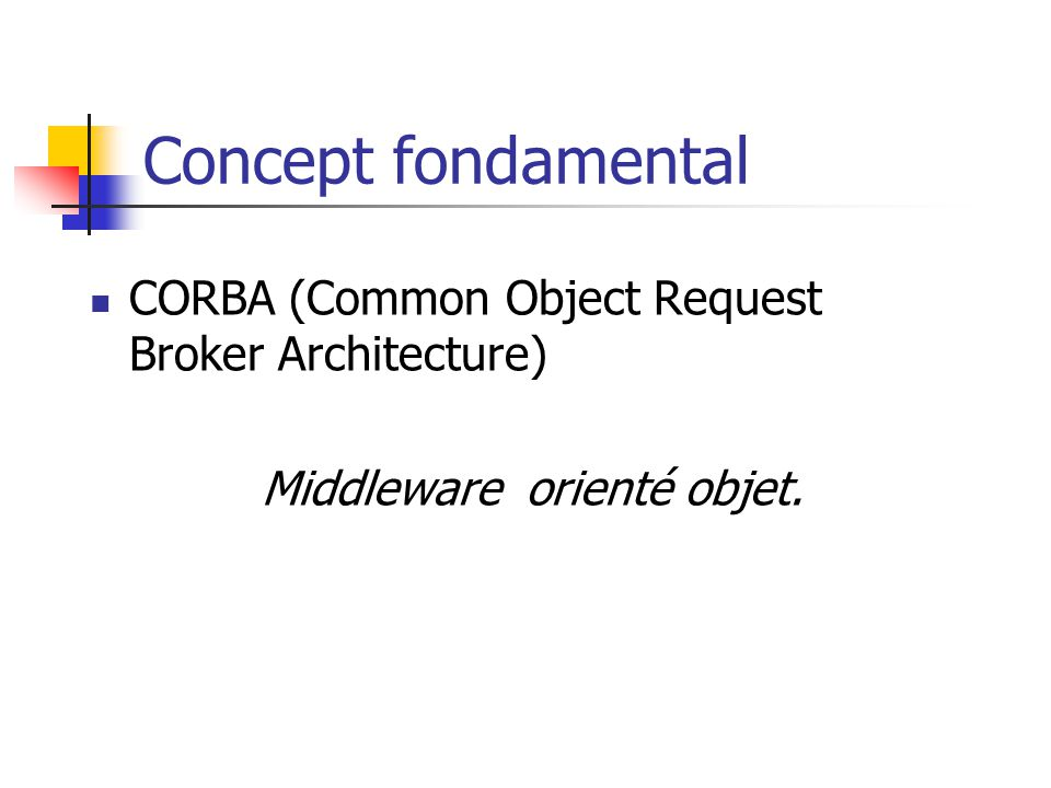 Middleware orienté objet.