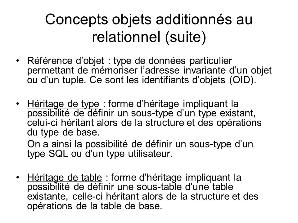Concepts objets additionnés au relationnel (suite)