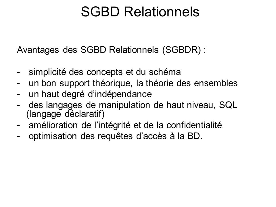 SGBD Relationnels Avantages des SGBD Relationnels (SGBDR) :