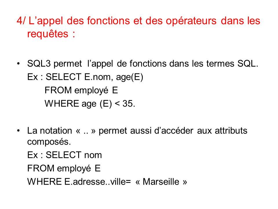 4/ L'appel des fonctions et des opérateurs dans les requêtes :