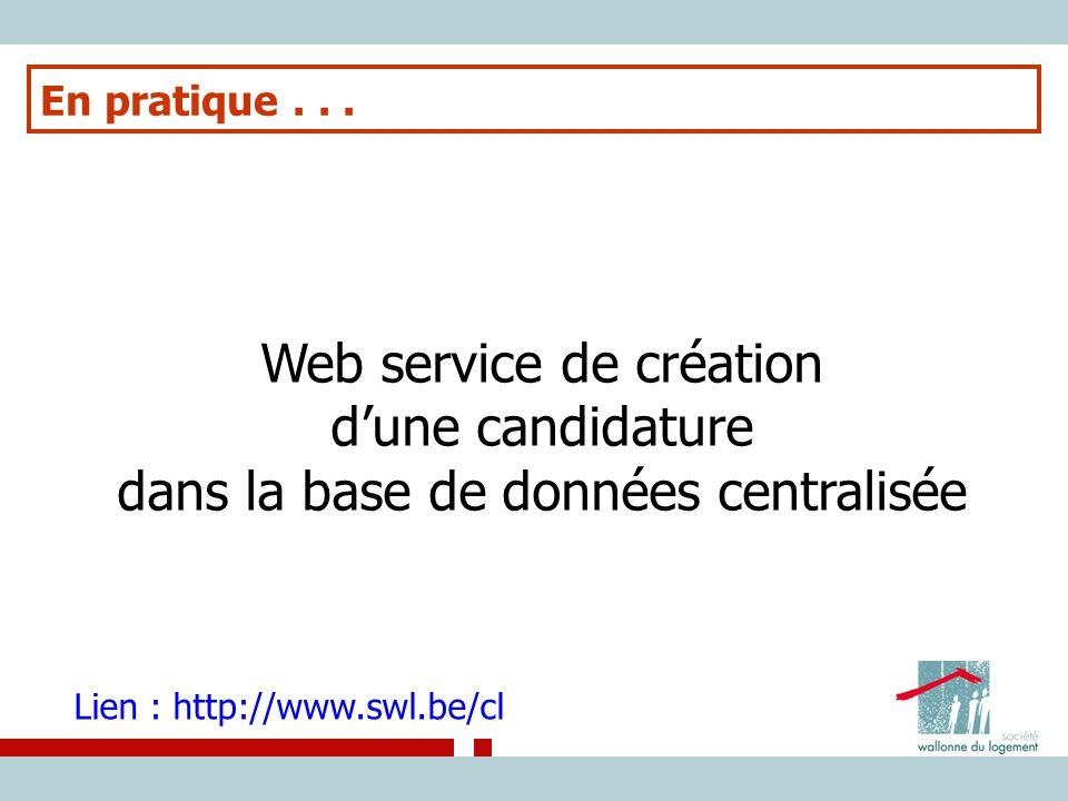 En pratique . Web service de création d'une candidature dans la base de données centralisée.