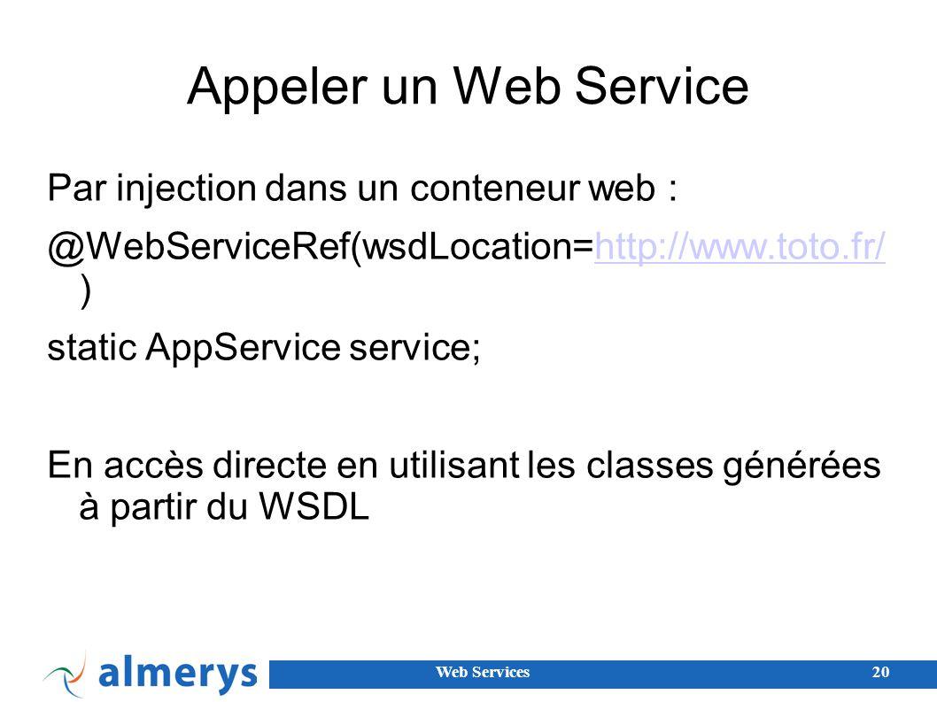 Appeler un Web Service Par injection dans un conteneur web :