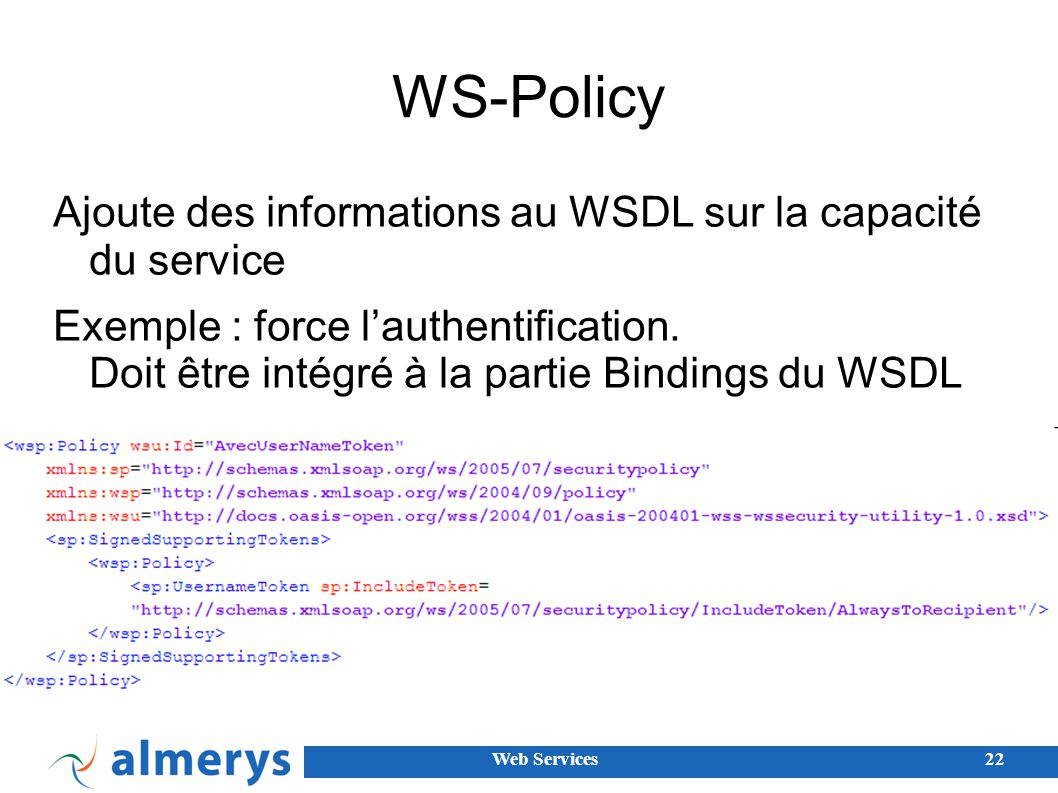 WS-Policy Ajoute des informations au WSDL sur la capacité du service