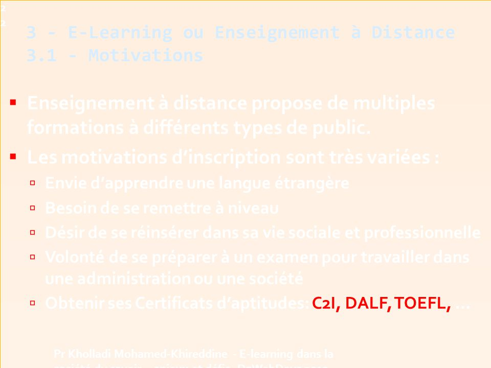 3 - E-Learning ou Enseignement à Distance 3.1 - Motivations