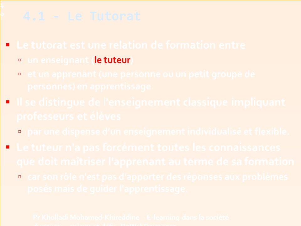 4.1 - Le Tutorat Le tutorat est une relation de formation entre
