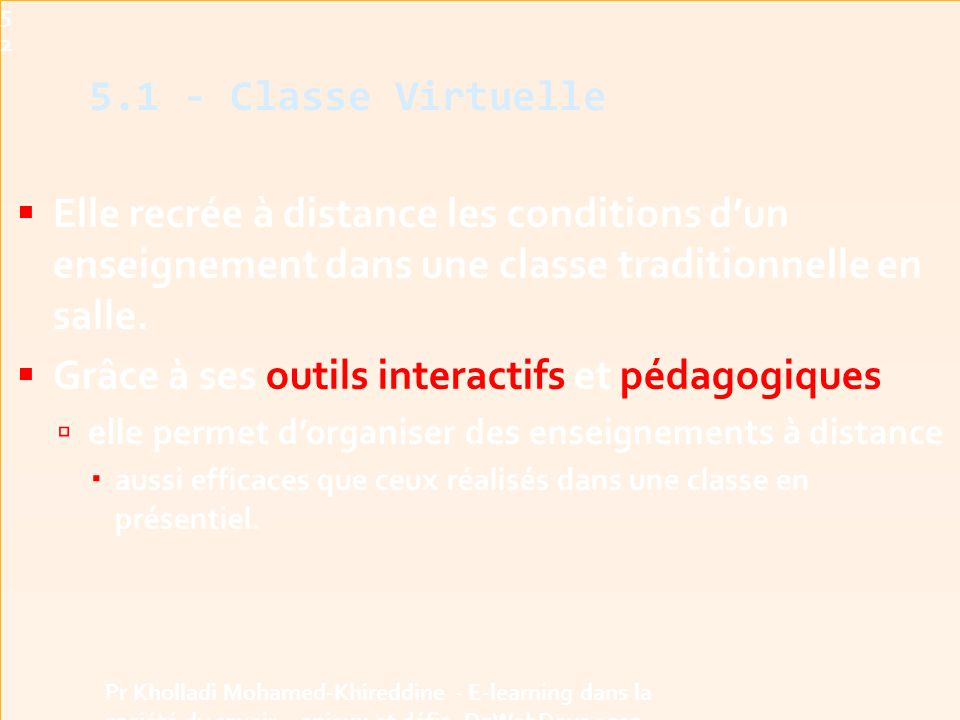 Grâce à ses outils interactifs et pédagogiques 5.1 - Classe Virtuelle