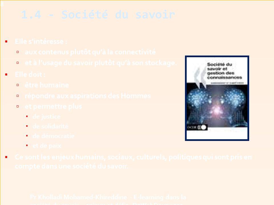 1.4 - Société du savoir Elle s'intéresse :