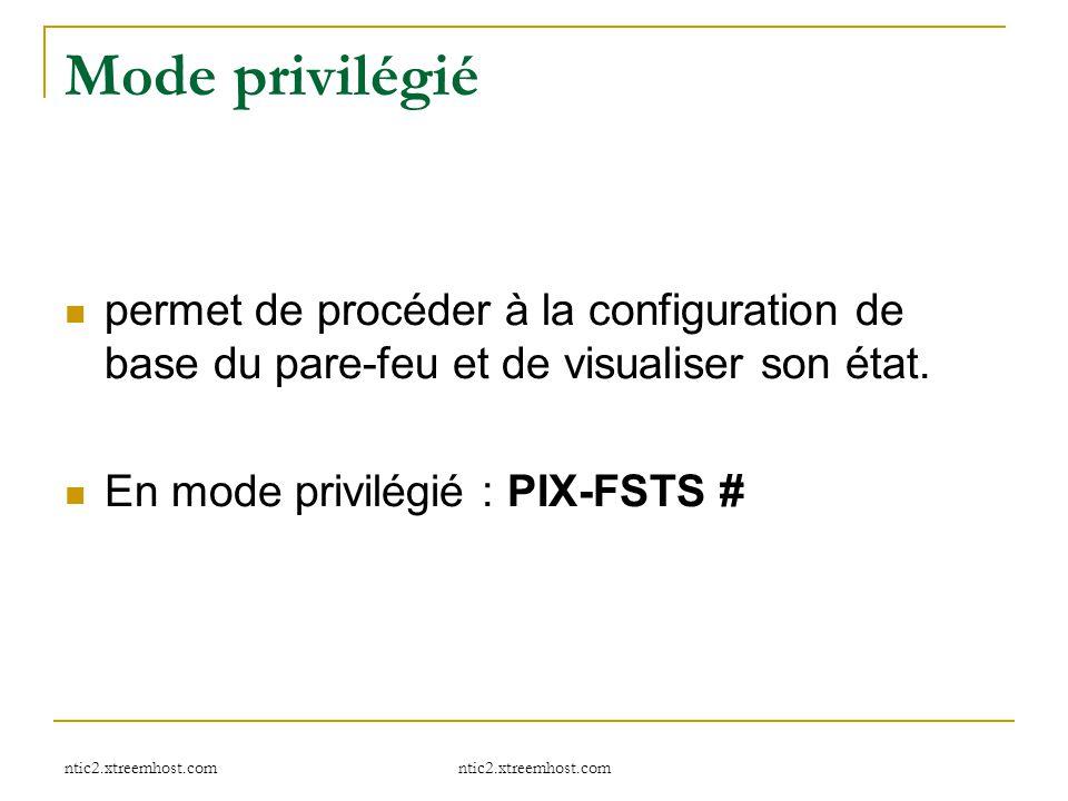 Mode privilégié permet de procéder à la configuration de base du pare-feu et de visualiser son état.