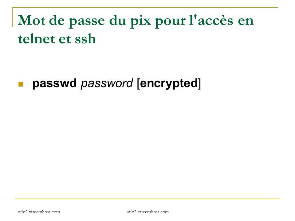 Mot de passe du pix pour l accès en telnet et ssh