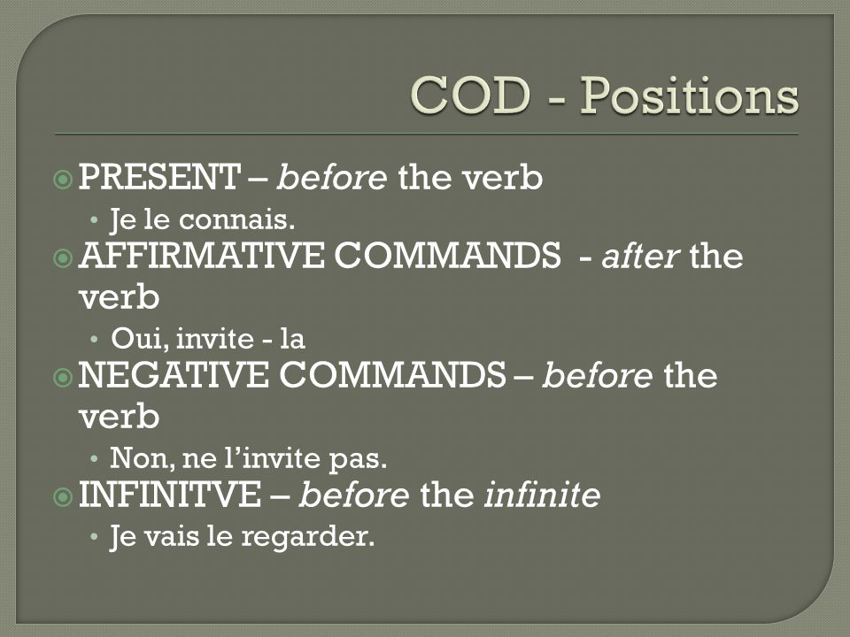 COD - Positions PRESENT – before the verb