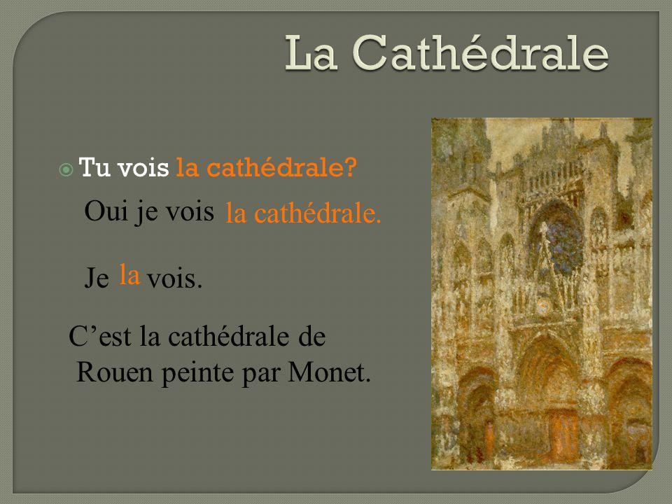 La Cathédrale Oui je vois la cathédrale. la Je vois.