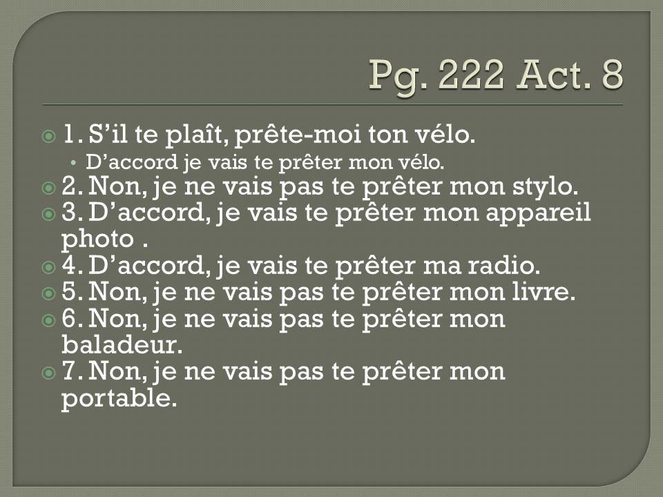 Pg. 222 Act. 8 1. S'il te plaît, prête-moi ton vélo.