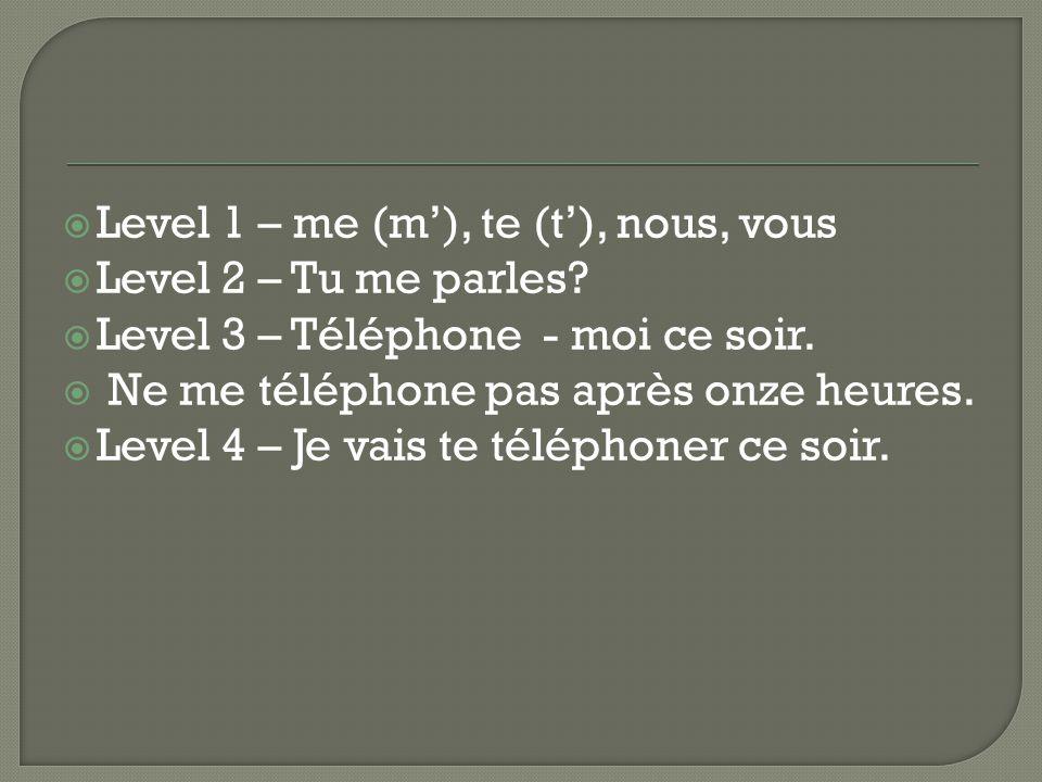 Level 1 – me (m'), te (t'), nous, vous