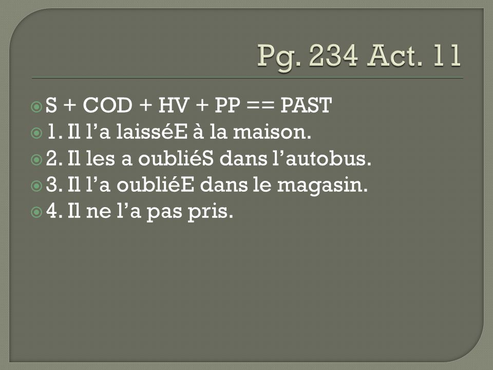 Pg. 234 Act. 11 S + COD + HV + PP == PAST
