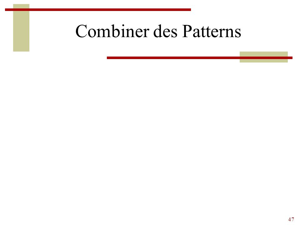 Combiner des Patterns