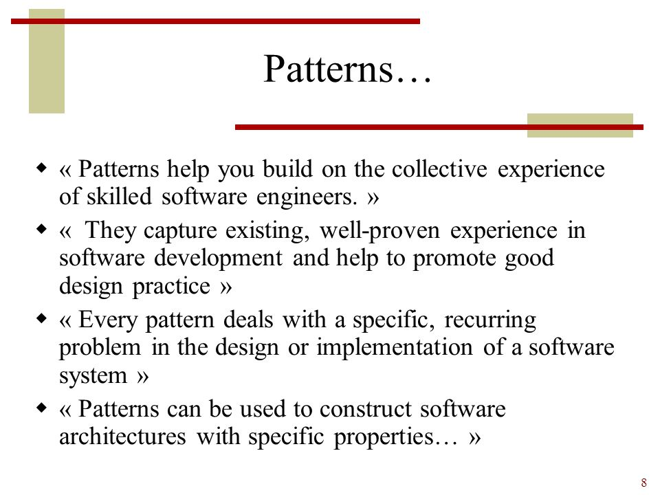 Patterns… « Patterns help you build on the collective experience of skilled software engineers. »