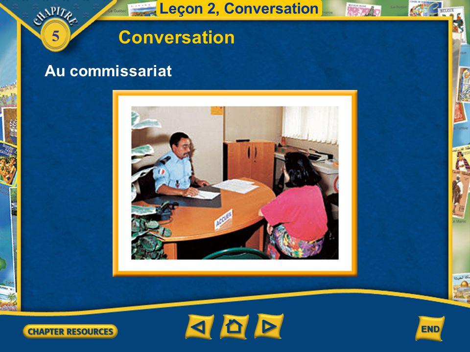 Leçon 2, Conversation Conversation Au commissariat