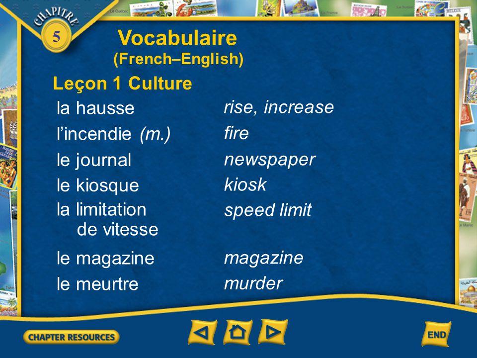 Vocabulaire Leçon 1 Culture la hausse rise, increase l'incendie (m.)