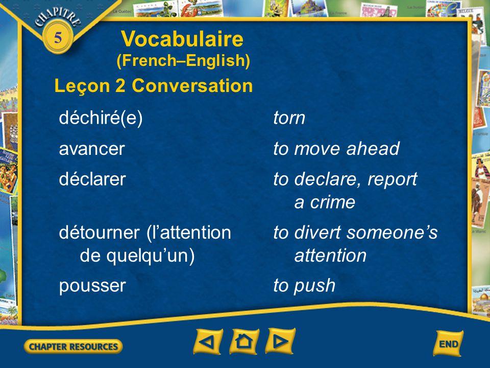 Vocabulaire Leçon 2 Conversation déchiré(e) torn avancer to move ahead