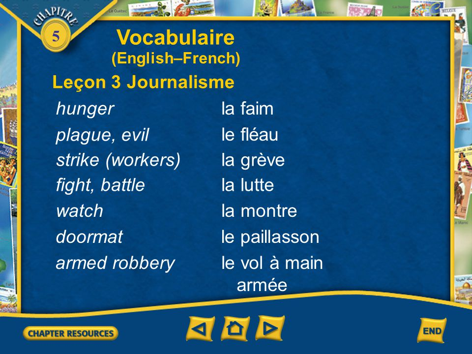 Vocabulaire Leçon 3 Journalisme hunger la faim plague, evil le fléau
