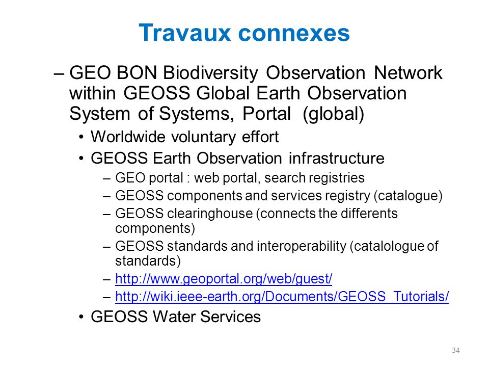 Travaux connexes GEO BON Biodiversity Observation Network within GEOSS Global Earth Observation System of Systems, Portal (global)