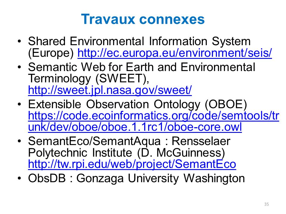 Travaux connexes Shared Environmental Information System (Europe) http://ec.europa.eu/environment/seis/