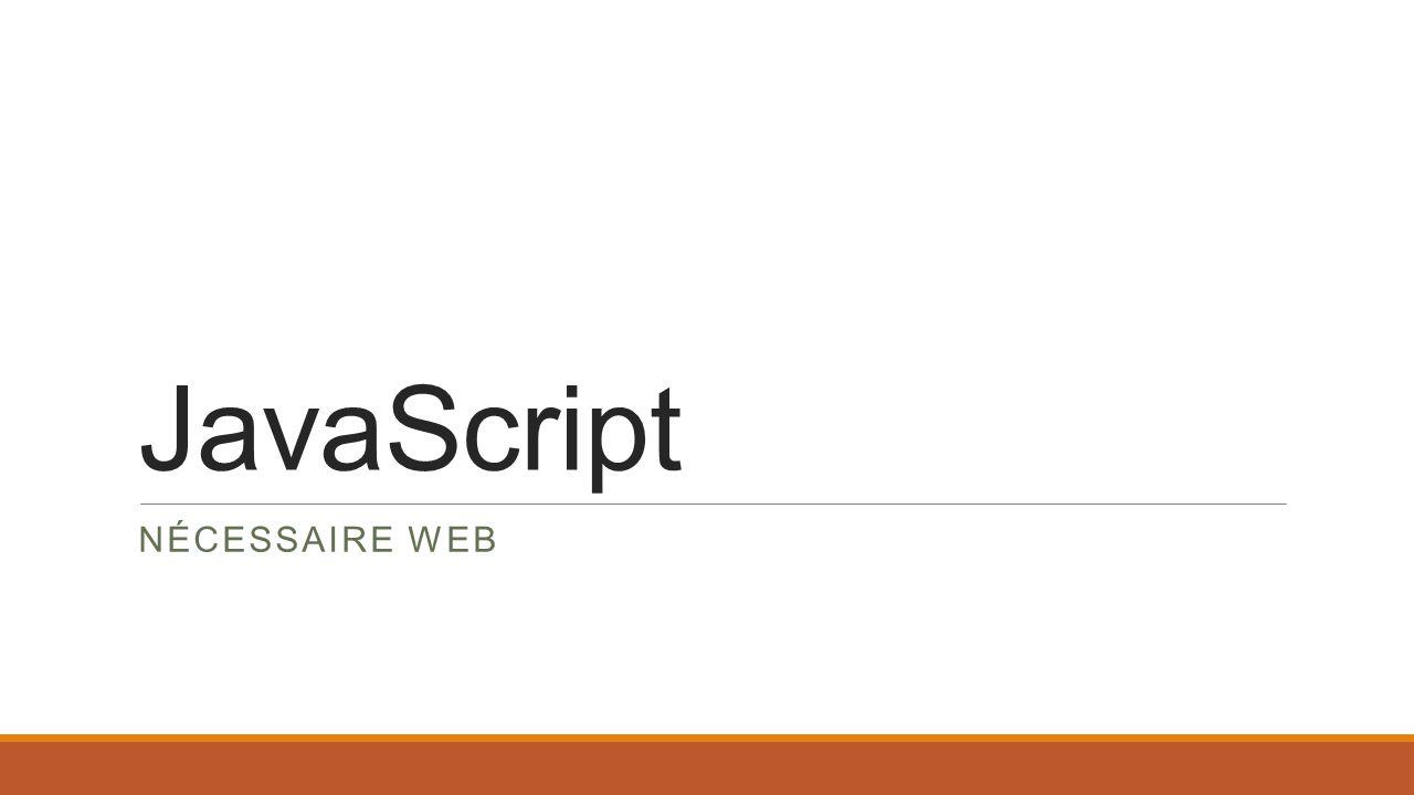 JavaScript Nécessaire Web