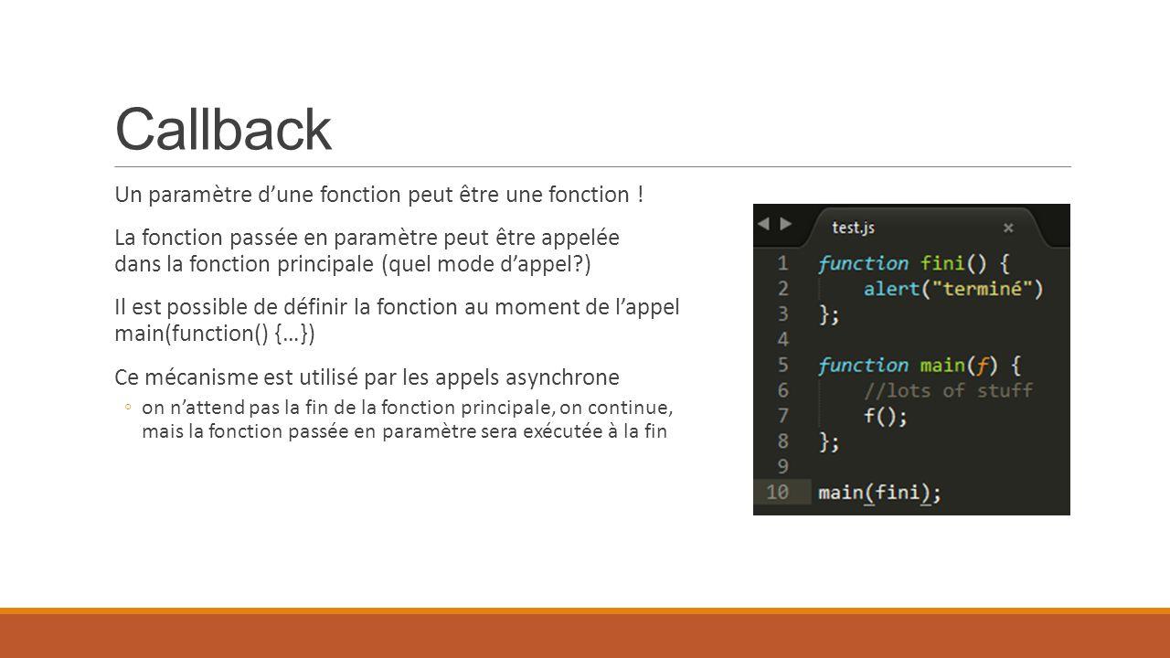 Callback Un paramètre d'une fonction peut être une fonction !