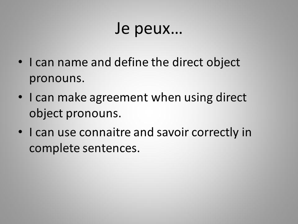 Je peux… I can name and define the direct object pronouns.